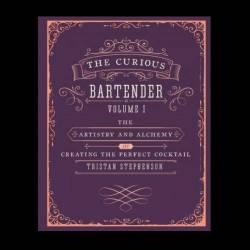 the curious bartender vol.1...